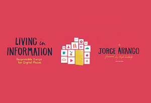 Living in Information, Responsible Design for Digital Places: a Book Excerpt